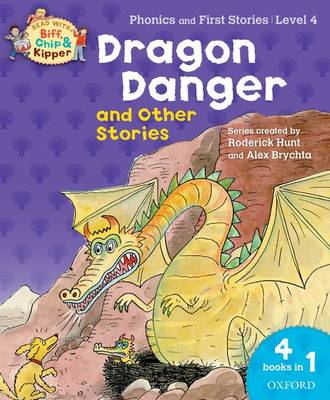 Oxford Reading Tree Read with Biff, Chip, and Kipper: Dragon Danger and Other Stories (level 4) by Roderick Hunt, Ms Cynthia Rider