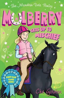 The Meadow Vale Ponies: Mulberry Gets Up to Mischief by Che Golden