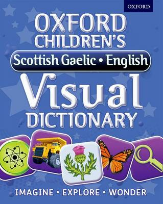 Oxford Children's Scottish Gaelic-English Visual Dictionary by Oxford Dictionaries