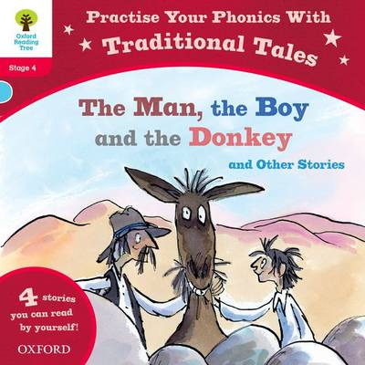 Oxford Reading Tree: Level 4: Traditional Tales Phonics the Man, The Boy and the Donkey and Other Stories by Nikki Gamble, Monica Hughes, Alison Hawes, Paeony Lewis