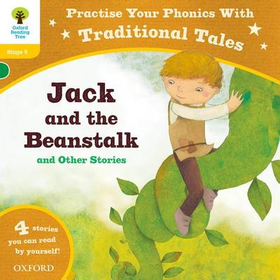 Oxford Reading Tree: Level 5: Traditional Tales Phonics Jack and the Beanstalk and Other Stories by Chris Powling, Liz Miles, Jan Burchett