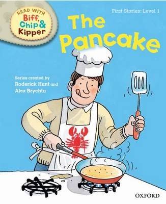 Oxford Reading Tree Read with Biff, Chip and Kipper: First Stories: Level 1: The Pancake by Roderick Hunt