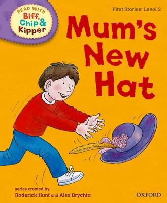 Oxford Reading Tree Read with Biff, Chip and Kipper: First Stories: Level 2: Mum's New Hat by Roderick Hunt