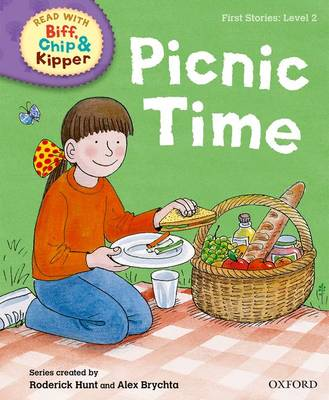 Oxford Reading Tree Read with Biff, Chip and Kipper: First Stories: Level 2: Picnic Time by Ms Cynthia Rider, Roderick Hunt