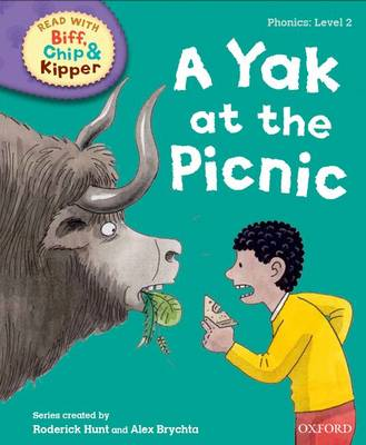 Oxford Reading Tree Read with Biff, Chip and Kipper: Phonics: Level 2: A Yak at the Picnic by Roderick Hunt, Mr. Alex Brychta