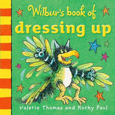Wilbur's Book of Dressing Up by Valerie Thomas