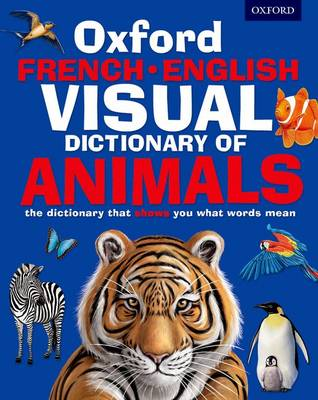 Oxford French-English Visual Dictionary of Animals by Oxford Dictionaries