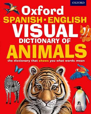 Oxford Spanish-English Visual Dictionary of Animals by