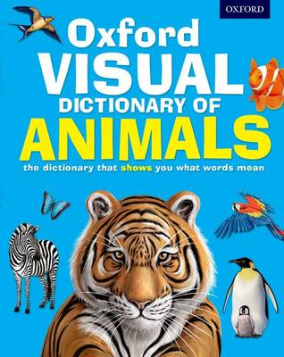 Oxford Visual Dictionary of Animals by Oxford Dictionaries