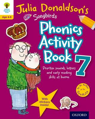 Oxford Reading Tree Songbirds: Julia Donaldson's Songbirds Phonics Activity Book 7 by Julia Donaldson