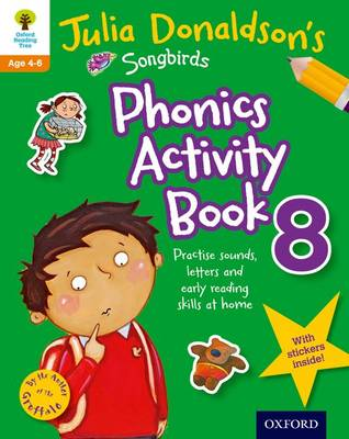 Oxford Reading Tree Songbirds: Julia Donaldson's Songbirds Phonics Activity Book 8 by Julia Donaldson