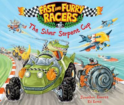 Fast and Furry Racers: The Silver Serpent Cup by Jonathan Emmett