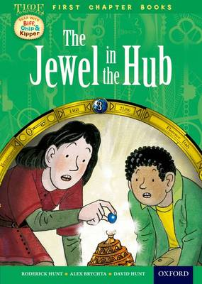 Oxford Reading Tree Read with Biff, Chip and Kipper: Level 11 First Chapter Books: The Jewel in the Hub by Roderick Hunt, David Hunt
