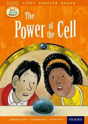 Oxford Reading Tree Read with Biff, Chip and Kipper: Level 11 First Chapter Books: the Power of the Cell by Roderick Hunt, David Hunt