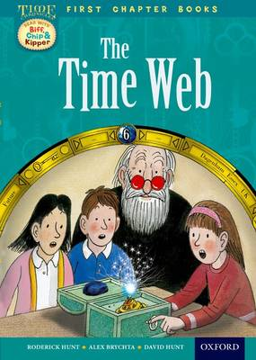 Oxford Reading Tree Read with Biff, Chip and Kipper: Level 11 First Chapter Books: the Timeweb by Roderick Hunt, David Hunt