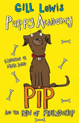 Puppy Academy: Pip and the Paw of Friendship by Gill Lewis