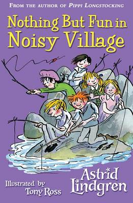 Nothing but Fun in Noisy Village by Astrid Lindgren
