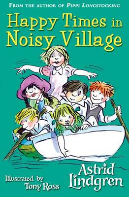 Happy Times in Noisy Village by Astrid Lindgren