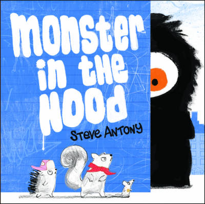 Monster in the Hood by Steve Antony