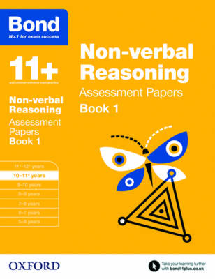 Bond 11+: Non Verbal Reasoning: Assessment Papers 10-11+ Years Book 1 by Alison Primrose, Bond