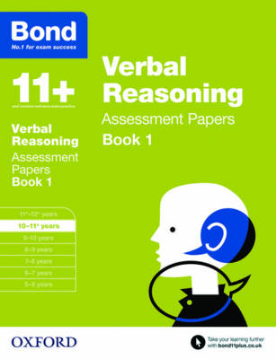 Bond 11+: Verbal Reasoning: Assessment Papers 10-11+ Years Book 1 by J. M. Bond, Bond