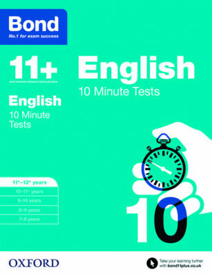 Bond 11+: English: 10 Minute Tests 11-12 Years by Sarah Lindsay, Bond