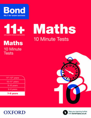 Bond 11+: Maths: 10 Minute Tests 7-8 Years by Sarah Lindsay, Bond