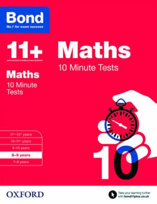 Bond 11+: Maths: 10 Minute Tests 8-9 Years by Sarah Lindsay, Bond