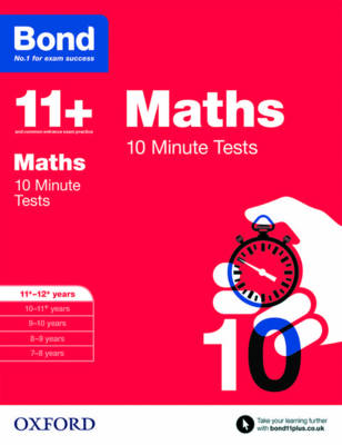 Bond 11+: Maths: 10 Minute Tests 11-12 Years by Sarah Lindsay, Bond