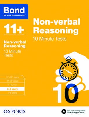 Bond 11+: Non Verbal Reasoning: 10 Minute Tests 8-9 Years by Alison Primrose, Bond
