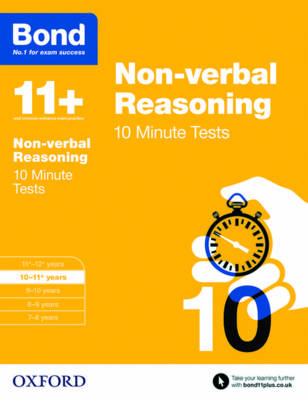 Bond 11+: Non Verbal Reasoning: 10 Minute Tests 10-11 Years by Alison Primrose, Bond
