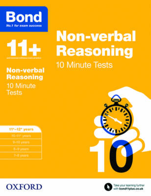 Bond 11+: Non Verbal Reasoning: 10 Minute Tests 11-12 Years by Alison Primrose, Bond