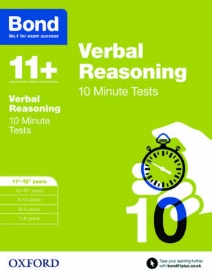 Bond 11+: Verbal Reasoning: 10 Minute Tests 11-12 Years by Frances Down, Bond