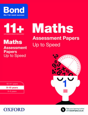 Bond 11+: Maths: Up to Speed Papers 9-10 Years by Frances Down, Alison Primrose, Bond