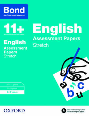Bond 11+: English: Stretch Papers 8-9 Years by Sarah Lindsay, Karen Morrison, Frances Down, Alison Primrose
