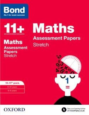 Bond 11+: Maths: Stretch Papers 10-11 Years by Paul Broadbent, Bond