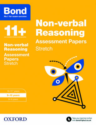 Bond 11+: Non-Verbal Reasoning: Stretch Papers 9-10 Years by Alison Primrose, Sarah Lindsay, Frances Down, Karen Morrison