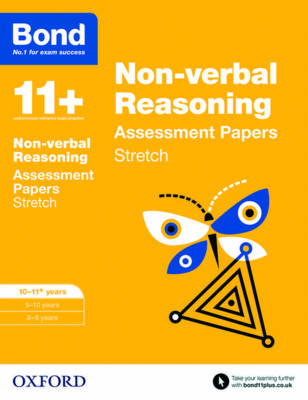 Bond 11+: Non-Verbal Reasoning: Stretch Papers 10-11 Years by Sarah Lindsay, Frances Down, Karen Morrison, Alison Primrose