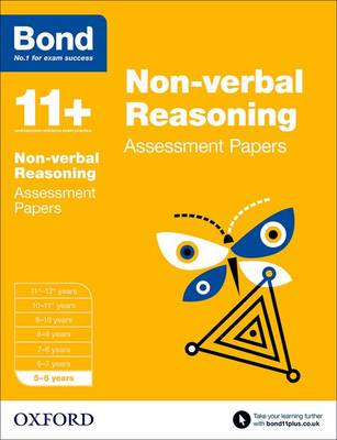 Bond 11+: Non Verbal Reasoning: Assessment Papers 5-6 Years by J. M. Bond, Alison Primrose, Bond