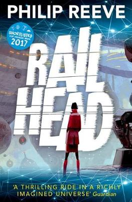 Railhead by Philip Reeve