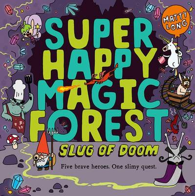 Super Happy Magic Forest: Slug of Doom by Matty Long