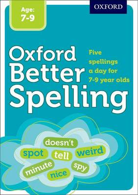 Better Spelling Age: 7-9 by Oxford Dictionaries