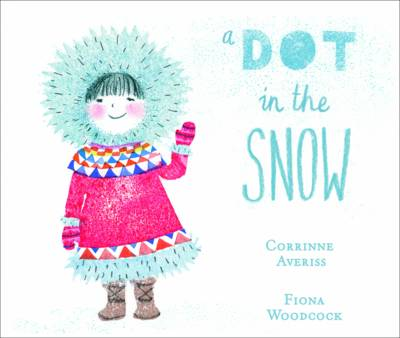A Dot in the Snow by Corrinne Averiss