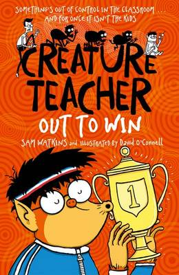 Creature Teacher: Out to Win by Sam Watkins