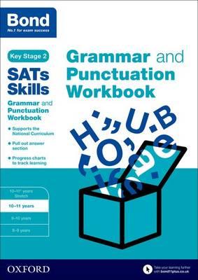 Bond SATs Skills: Grammar and Punctuation Workbook 10-11 Years by Michellejoy Hughes, Bond