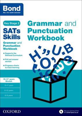 Bond SATs Skills: Grammar and Punctuation Workbook 10-11+ Years Stretch by Michellejoy Hughes, Bond