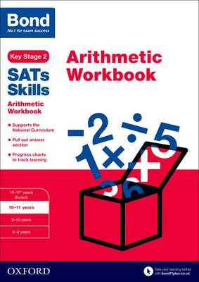 Bond SATs Skills: Arithmetic Workbook 10-11 Years by Sarah Lindsay, Bond