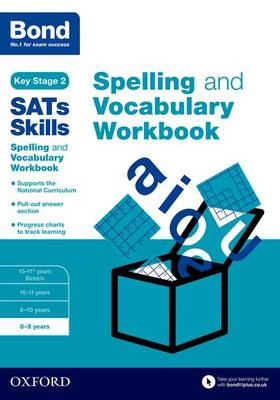 Bond SATs Skills: Spelling and Vocabulary Workbook 8-9 Years by Michellejoy Hughes, Bond