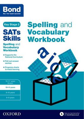 Bond SATs Skills: Spelling and Vocabulary Workbook 10-11 Years by Michellejoy Hughes, Bond