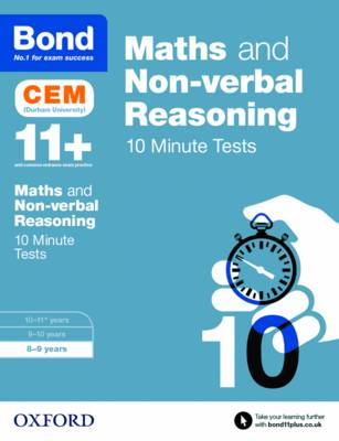 Bond 11+: Maths & Non-Verbal Reasoning: CEM 10 Minute Tests 8-9 Years by Michellejoy Hughes, Bond